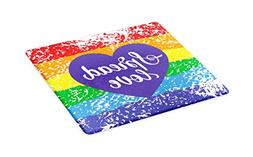 Ambesonne Pride Cutting Board, Spread Love Inspirational Han